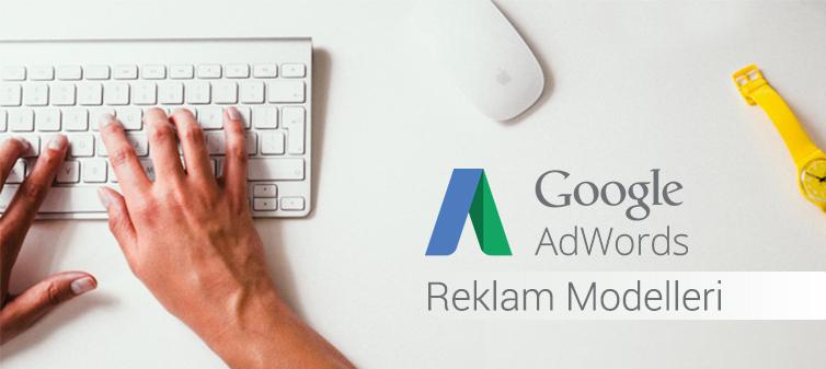 Google Reklam Modelleri