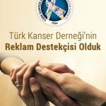 Türk Kanser Derneği'nin Reklam Destekçisi Olduk