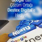 Google'dan Çözüm Ortağı Destex'e Hediye!