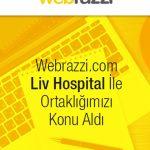 Webrazzi.com Liv Hospital İle Ortaklığımızı Konu Aldı