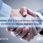 Collezione'un SEM ve SOSYAL MEDYA Ajansı Destex Digital Oldu!