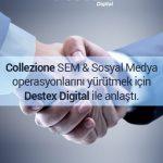 Collezione'un SEM ve Sosyal Medya Ajansı Destex Digital Oldu !