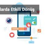 Mobil Reklamda Etkili Dönüş Elde Edebilmek