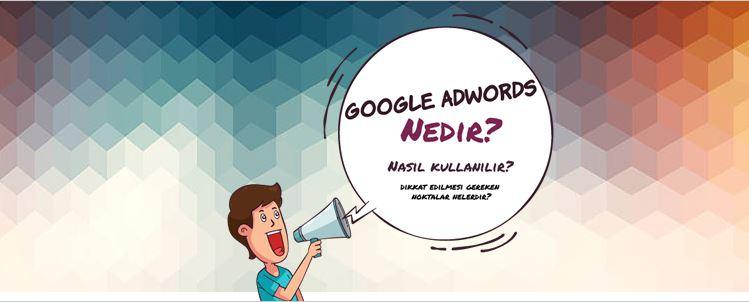 Google AdWords Nasıl Kullanılmalıdır?