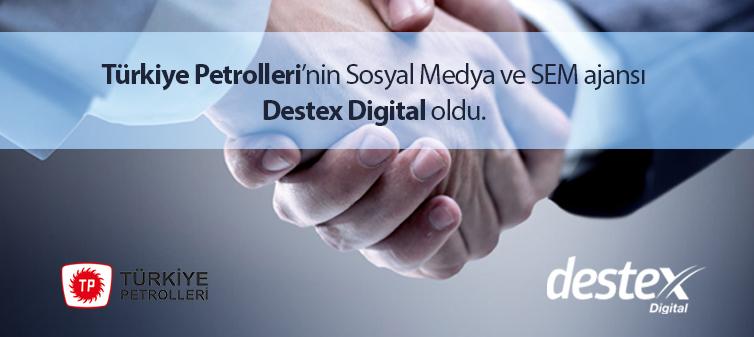 Türkiye Petrolleri'nin Sosyal Medya ve SEM Ajansı Destex Digital Oldu!