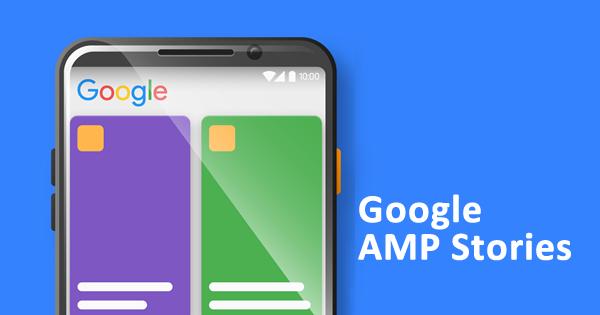 """AMP Stories """" Google'ın Hikayeler Özelliği """""""