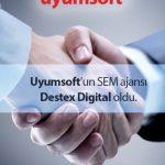 Uyumsoft'un SEM Ajansı Destex Digital Oldu!