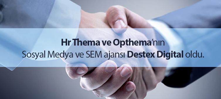 Opthema ve HR Thema'nın SEM ve Sosyal Medya Ajansı Destex Digital Oldu!