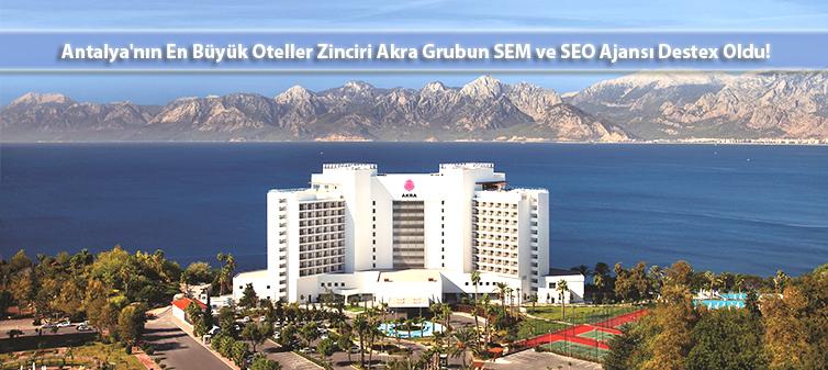Antalya'nın En Büyük Oteller Zinciri Akra Grubun SEM ve SEO Ajansı Destex Oldu!