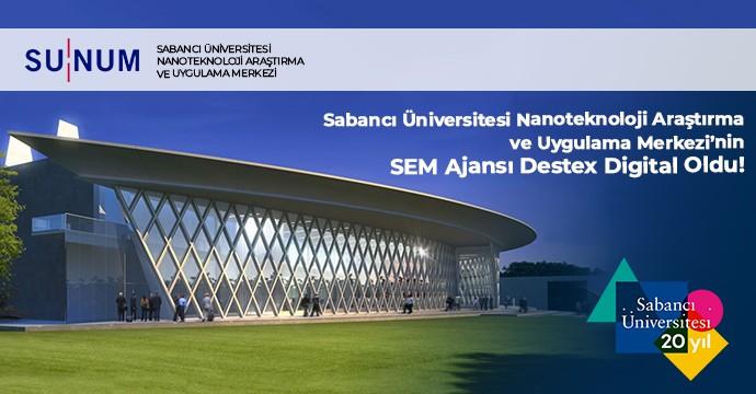 Sabancı Üniversitesi Nanoteknoloji Merkezi SEM Ajansı Destex Digital