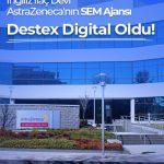 İngiliz İlaç Devi AstraZeneca'nın SEM Ajansı Destex Digital Oldu!