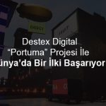 """Destex Digital ve Trakya Teknopark İş Birliği İle """"Portuma"""" Projesi Hayata Geçiyor"""